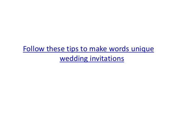 Unique Wedding Invitation Wording: Tips To Make A Unique Wedding Invitation Wording With