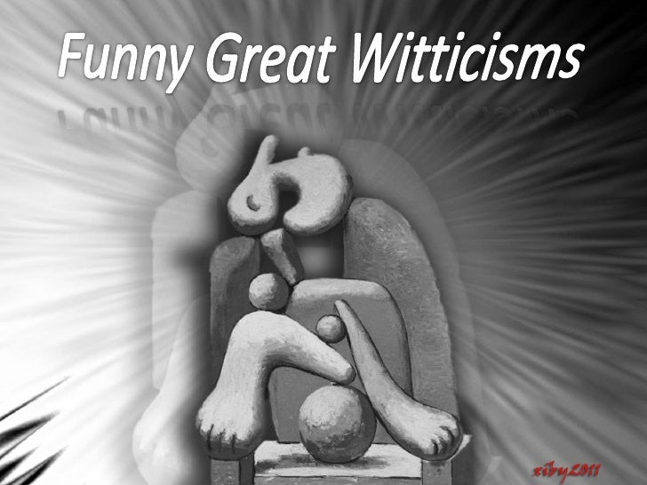 Funny great witticisms