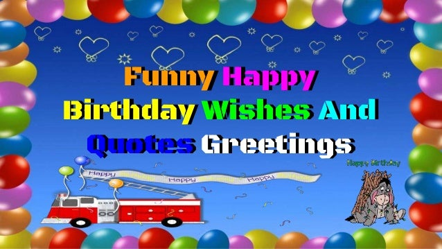 Funny Happy Birthday Facebook Quotes: Funny Happy Birthday Wishes And Quotes Greetings