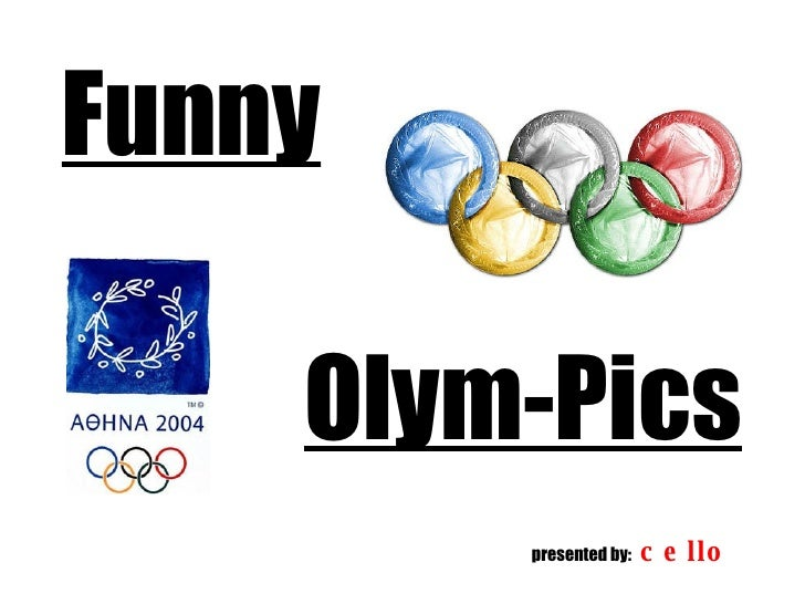 Funny Olym-Pics presented by:  cello
