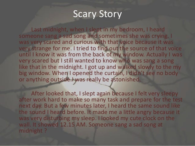 scary situations essay These free creative writing prompts deal with the horror genre free creative writing prompts: horror 1 what do you think happened and how do you get out of this situation alive 5 you have been possessed by the devil.