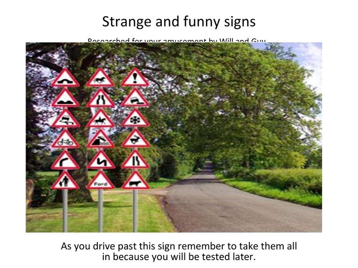 Strange and funny signs As you drive past this sign remember to take them all in because you will be tested later. Researc...