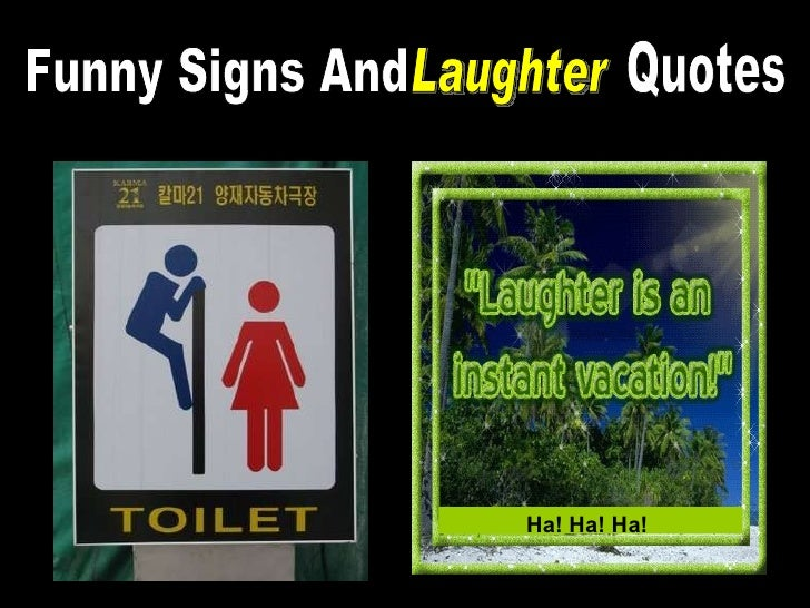 Ha! Ha! Ha! Funny Signs And  Laughter Quotes