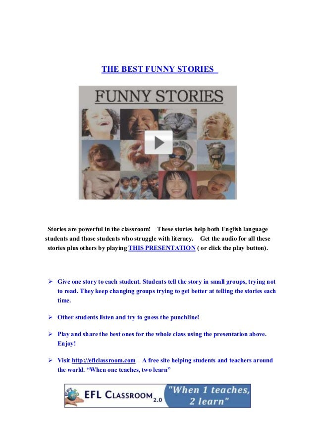 THE BEST FUNNY STORIES Stories are powerful in the classroom! These stories help both English language students and those ...