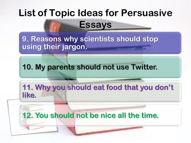 persuasive ideas for an essay