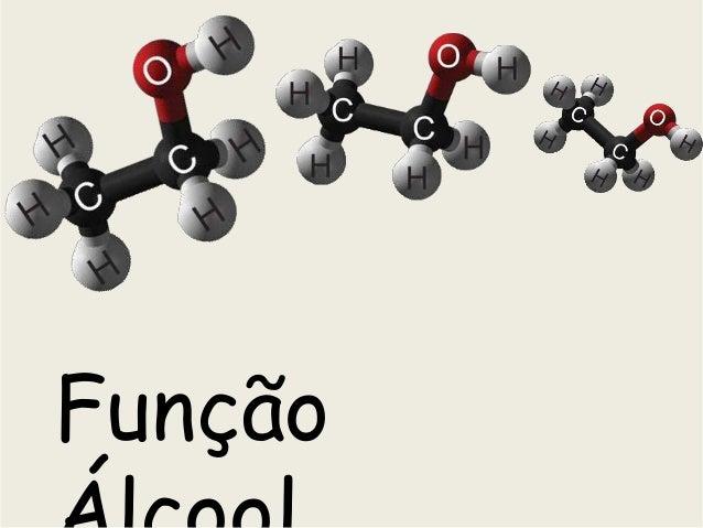 Função  Álcool