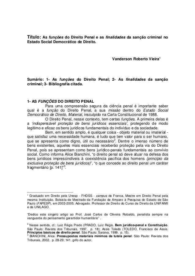 Título: As funções do Direito Penal e as finalidades da sanção criminal noEstado Social Democrático de Direito.           ...