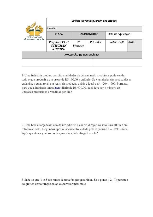 Colégio Adventista Jardim dos Estados Aluno (a): 1° Ano ENSINO MÉDIO Data de Aplicação: Prof .DEIVY D SCHUMAN RIBEIRO 2º B...