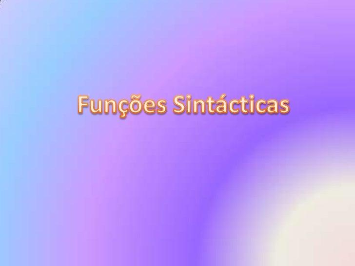 Funções Sintácticas<br />