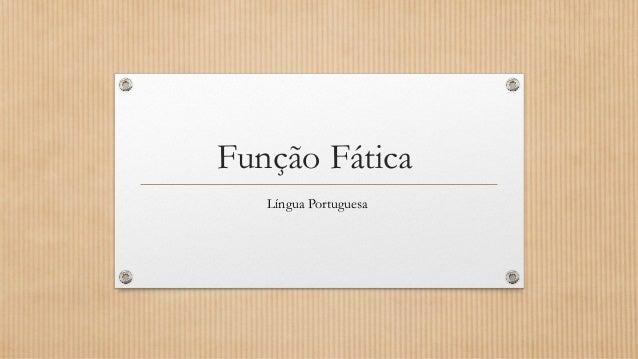Função Fática  Língua Portuguesa