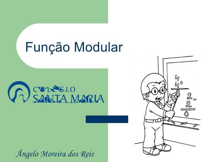 Função ModularÂngelo Moreira dos Reis