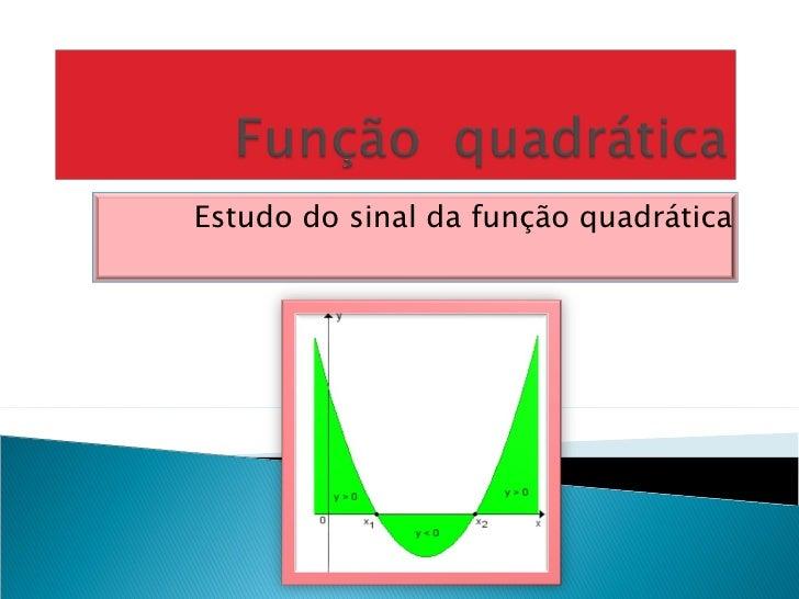 Estudo do sinal da função quadrática