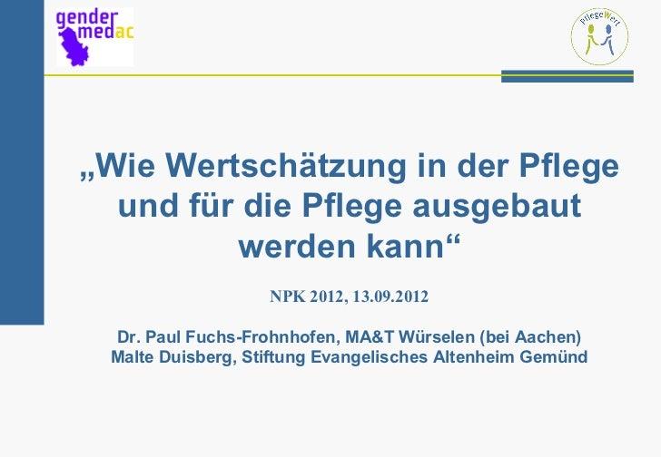 """""""Wie Wertschätzung in der Pflege  und für die Pflege ausgebaut         werden kann""""                   NPK 2012, 13.09.2012..."""