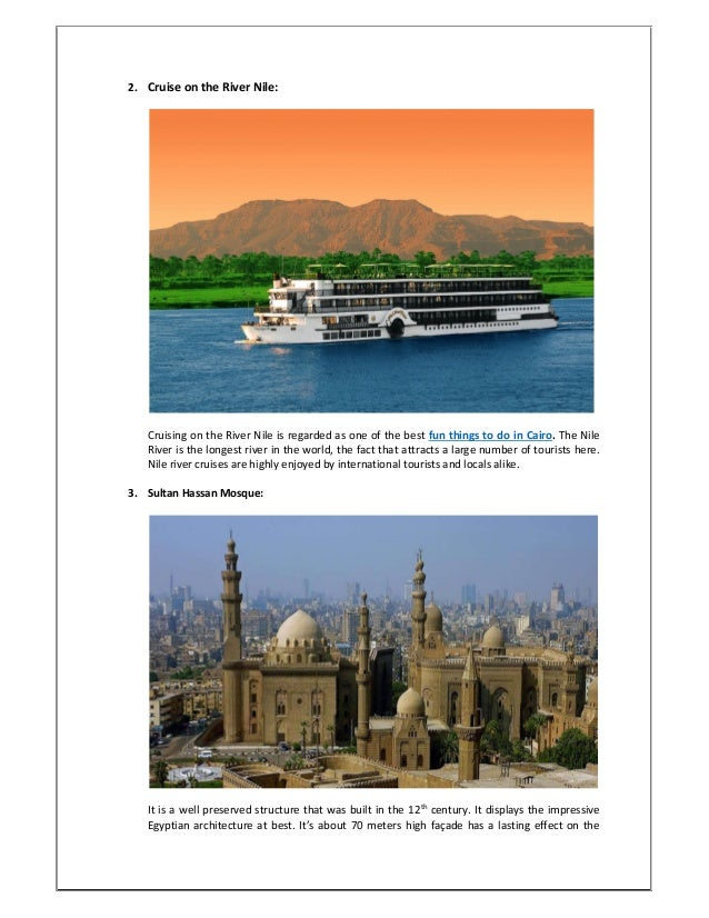 2. Cruise on the River Nile: Cruising on the River Nile is regarded as one of the best fun things to do in Cairo. The Nile...