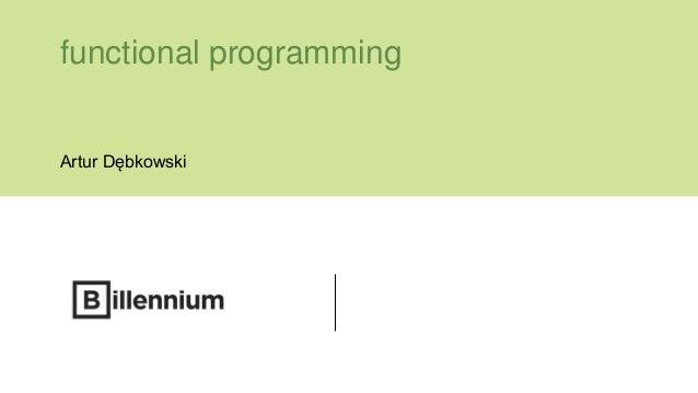 functional programming Artur Dębkowski