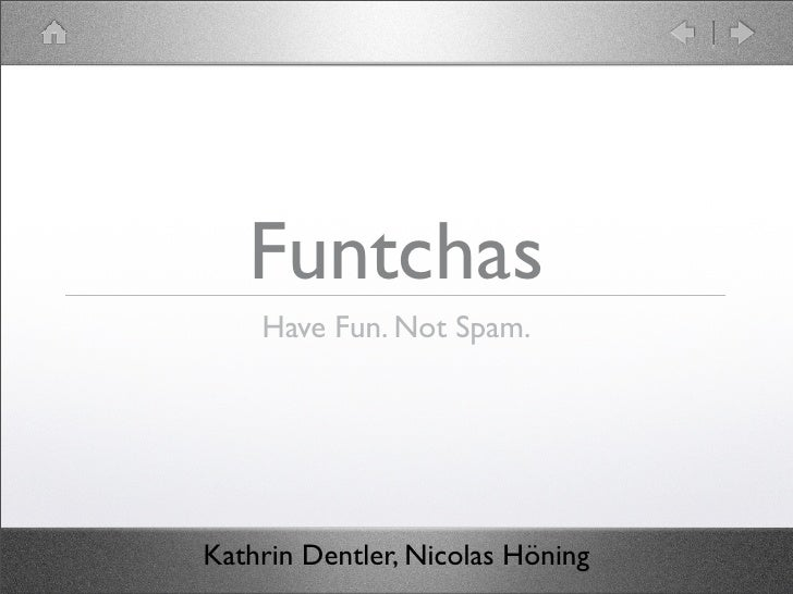 Funtchas     Have Fun. Not Spam.     Kathrin Dentler, Nicolas Höning