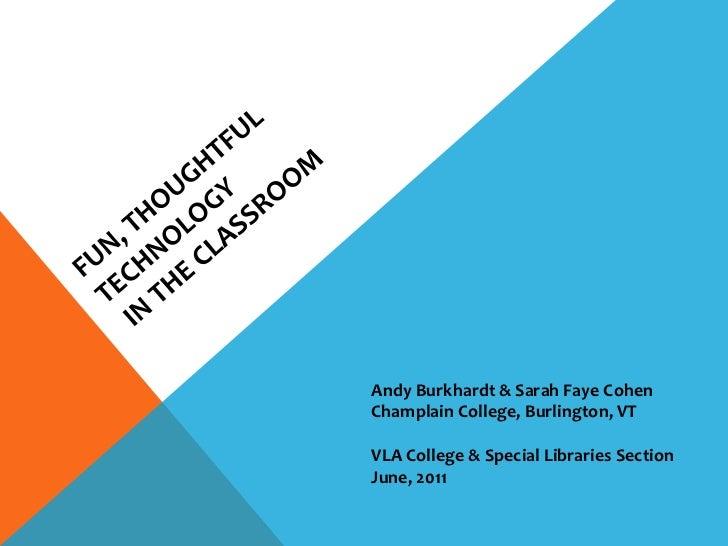 Andy Burkhardt & Sarah Faye CohenChamplain College, Burlington, VTVLA College & Special Libraries SectionJune, 2011