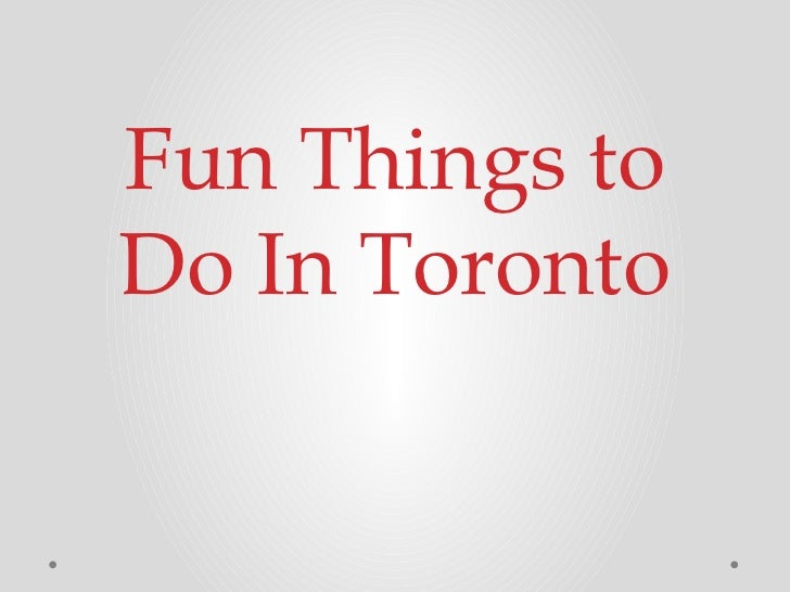 Fun Things toDo In Toronto
