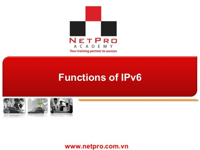 www.netpro.com.vn Functions of IPv6