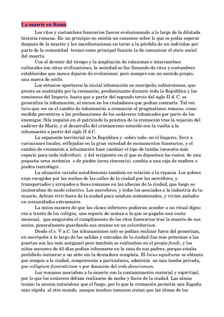 La muerte en Roma       Losritosycostumbresfunerariosfueronevolucionandoalolargodeladilatadahistoriaromana....