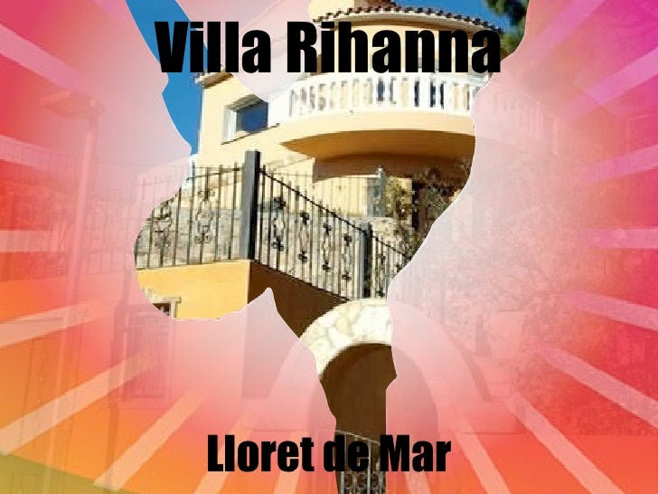 Villa Rihanna      Lloret de Mar