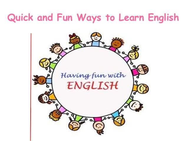 Quick and Fun Ways to Learn English