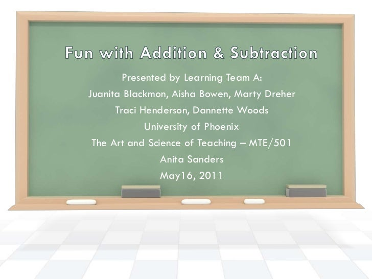 Fun with Addition & Subtraction<br />Presented by Learning Team A:<br />Juanita Blackmon, Aisha Bowen, Marty Dreher<br />T...