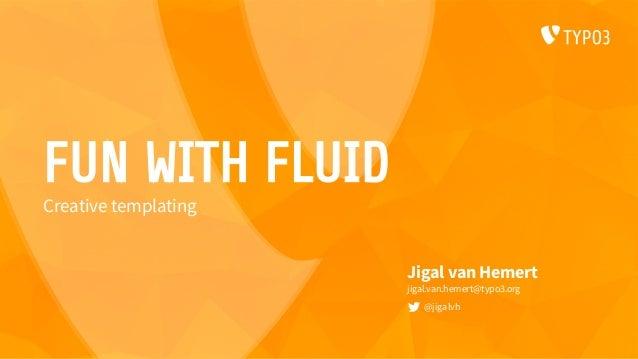 Fun with fluid_t3dd18 Slide 2