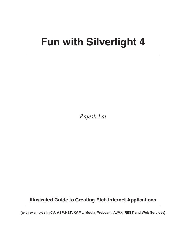 Fun with Silverlight 4                                Rajesh Lal     Illustrated Guide to Creating Rich Internet Applicati...