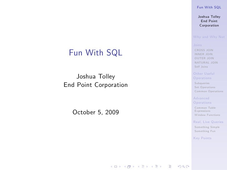Fun With SQL                            Joshua Tolley                             End Point                            Cor...