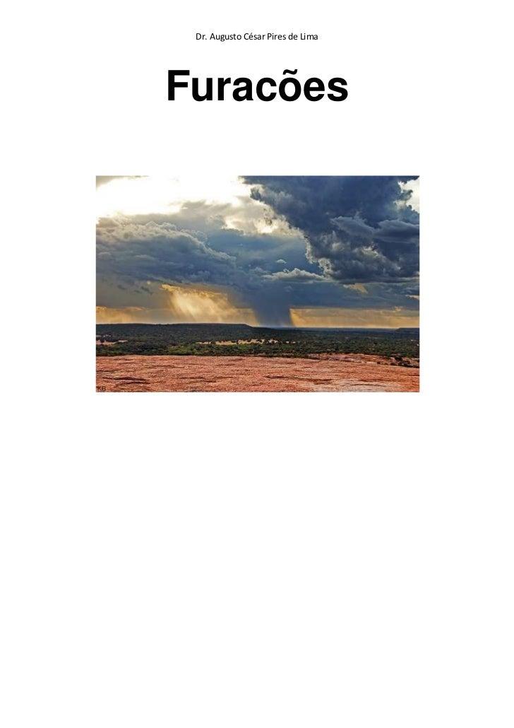 3295651681480Furacões<br />Índice:<br />Introdução – Os desastres naturais<br />Os furacões:<br />O que são?<br />Como se ...