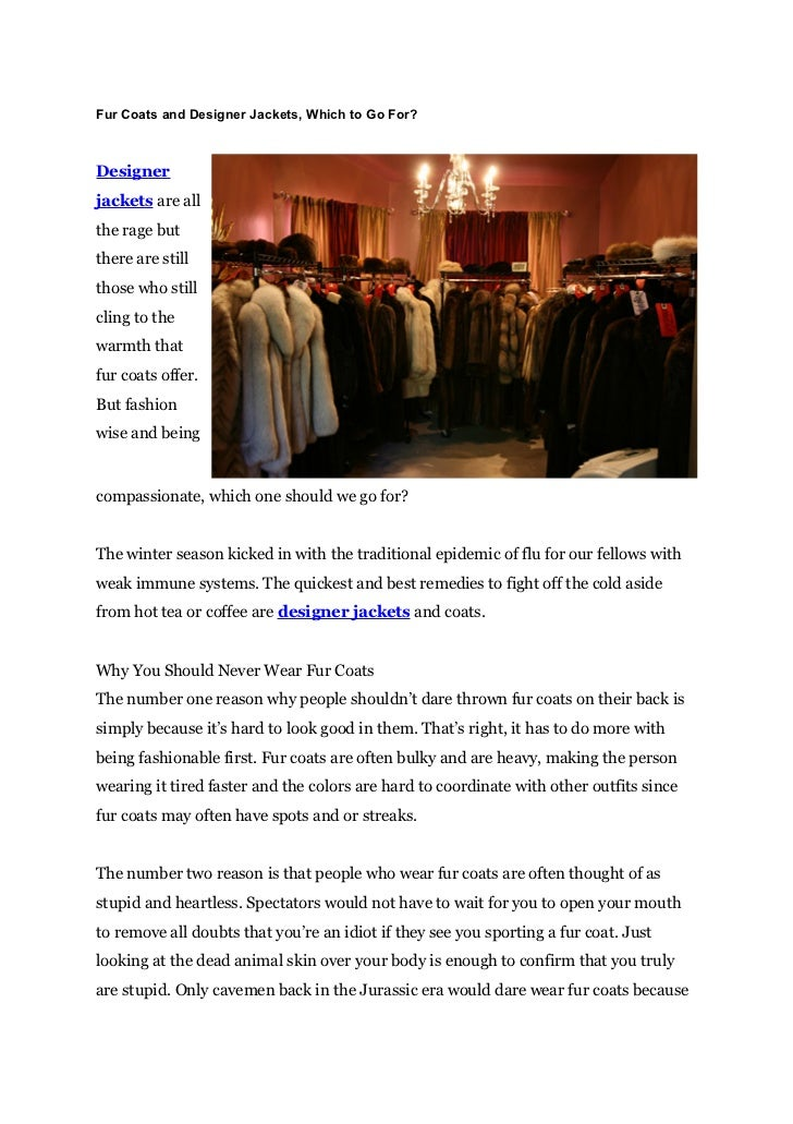 Fur Coats and Designer Jackets, Which to Go For?Designerjackets are allthe rage butthere are stillthose who stillcling to ...