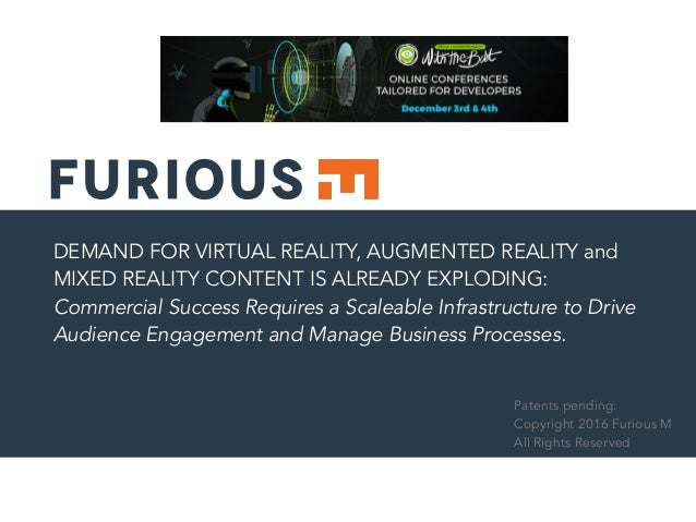 DEMAND FOR VIRTUAL REALITY, AUGMENTED REALITY and MIXED REALITY CONTENT IS ALREADY EXPLODING: Commercial Success Requires ...