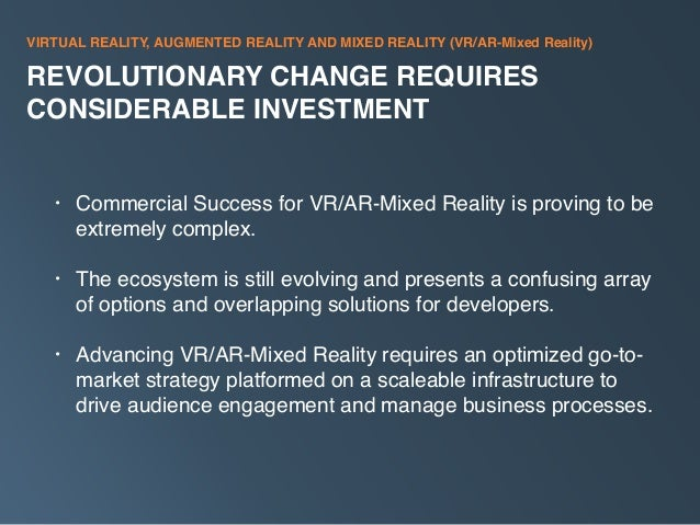 Global demand for Mixed Realty (VR/AR) content is about to explode.  Slide 2