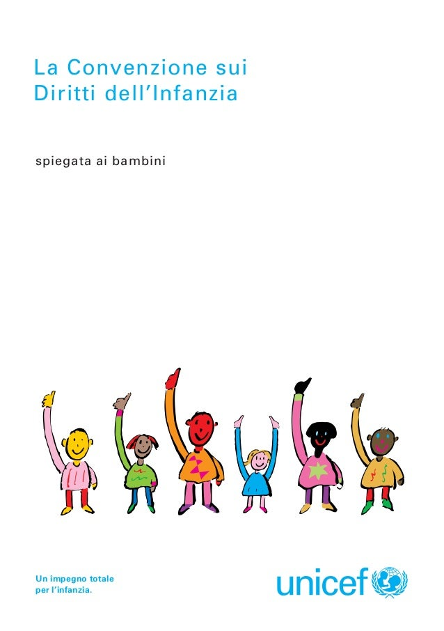 La Convenzione sui Diritti dell'Infanzia spiegata ai bambini  Un impegno totale per l'infanzia.