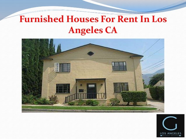 Furnished houses for rent in los angeles ca for Homes to rent in los angeles