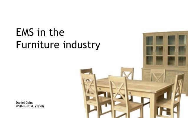 EMS in theFurniture industryDaniel ColmWalton et al. (1998)
