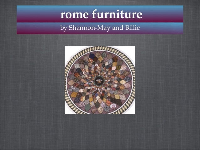 rome furniturerome furnitureby Shannon-May and Billieby Shannon-May and Billie