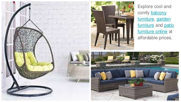 ... 2. Explore Cool And Comfy Balcony Furniture, Garden Furniture And Patio  Furniture Online ...