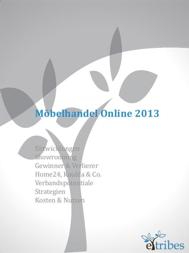 Möbelhandel Online 2013EntwicklungenShowroomingGewinner & VerliererHome24, Kaufda & Co.VerbandspotentialeStrategienKosten ...