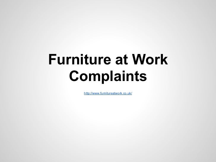 Furniture at Work   Complaints     http://www.furnitureatwork.co.uk/