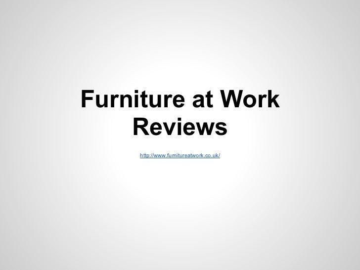 Furniture at Work    Reviews     http://www.furnitureatwork.co.uk/