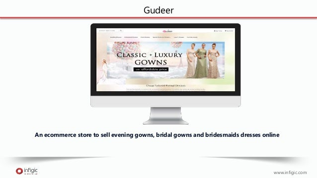 Gudeer www.infigic.com An ecommerce store to sell evening gowns, bridal gowns and bridesmaids dresses online