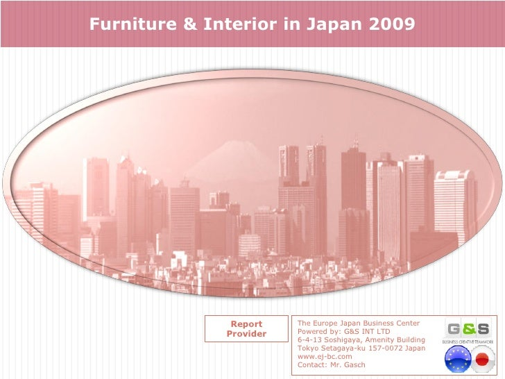 Furniture & Interior in Japan 2009                    Report    The Europe Japan Business Center               Provider   ...