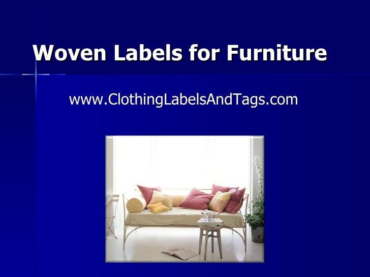 Woven Labels for Furniture www.ClothingLabelsAndTags.com