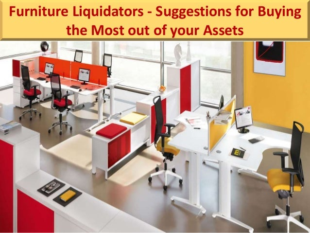 Furniture Liquidators Suggestions For Buying The Most Out Of Your A