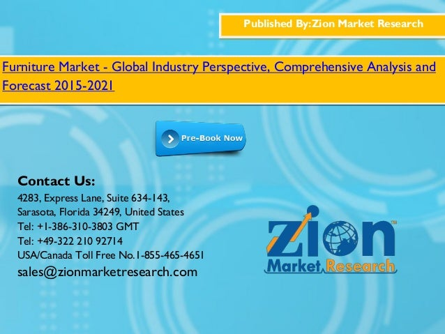 Published By:Zion Market Research Furniture Market - Global Industry Perspective, Comprehensive Analysis and Forecast 2015...