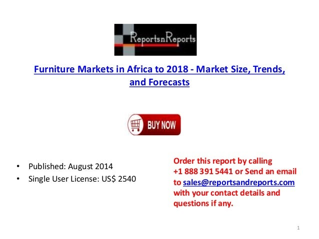 Furniture Markets in Africa to 2018 - Market Size, Trends, and Forecasts • Published: August 2014 • Single User License: U...