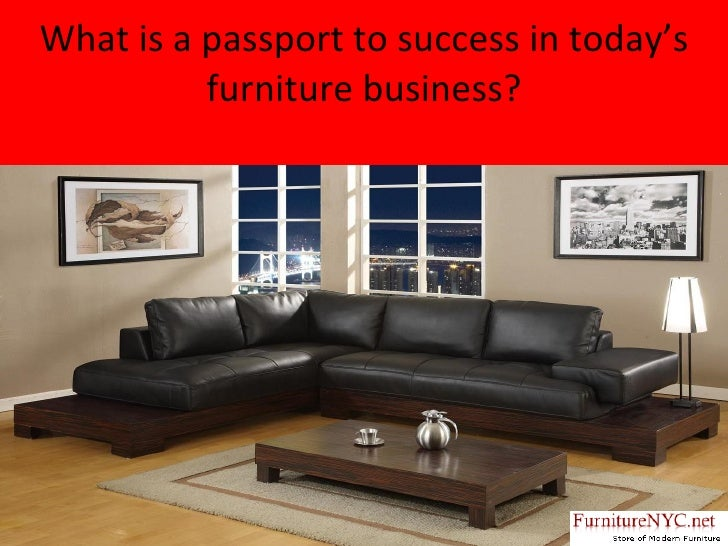 What is a passport to success in today's furniture business?