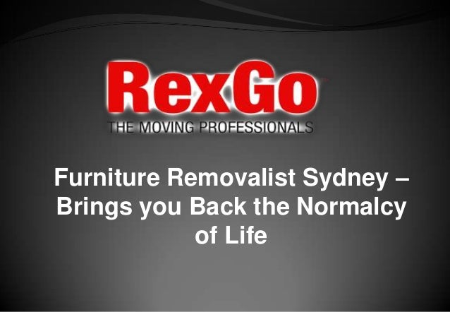 Furniture Removalist Sydney –Brings you Back the Normalcy            of Life